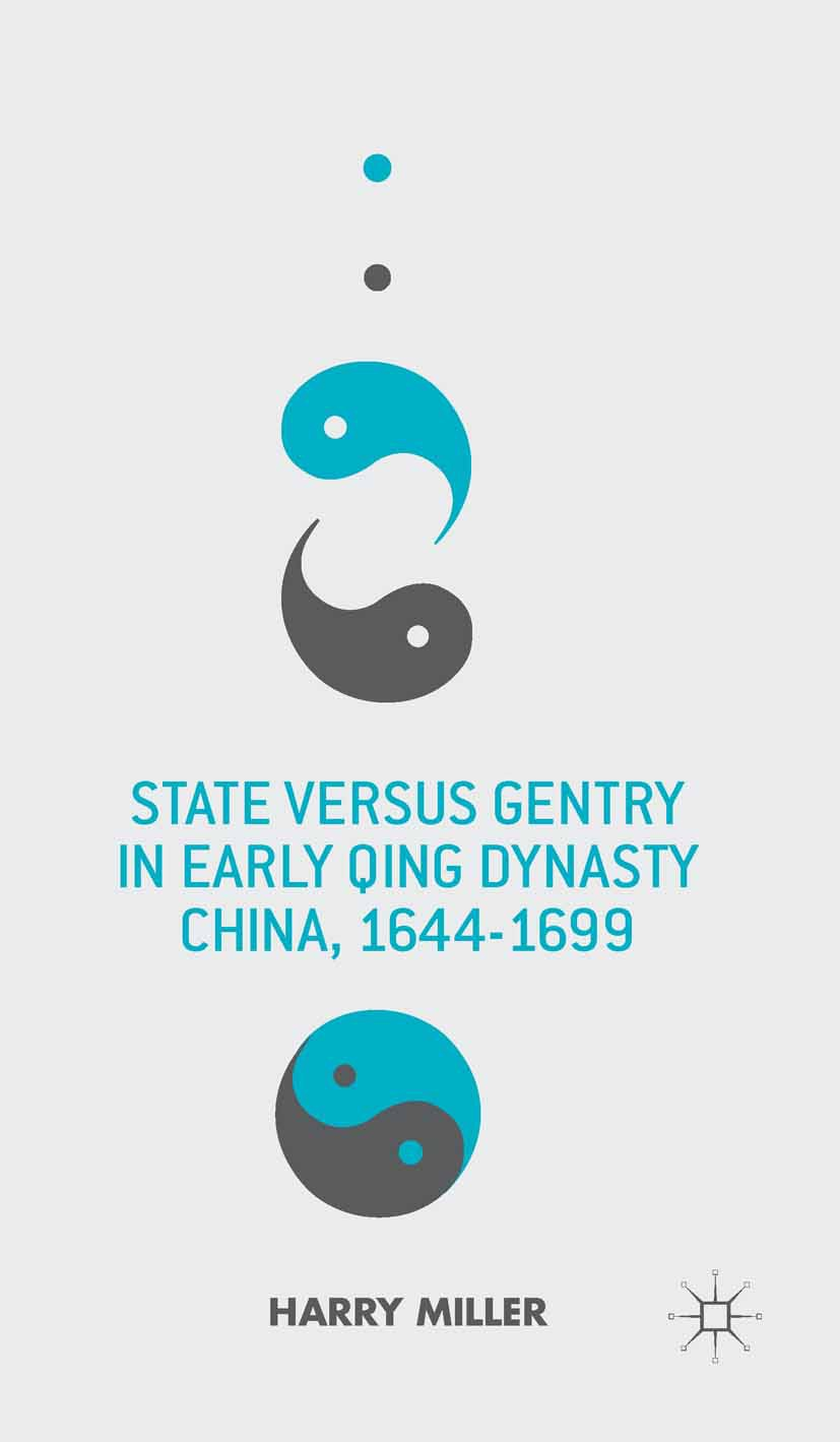 Miller, Harry - State versus Gentry in Early Qing Dynasty China, 1644–1699, ebook