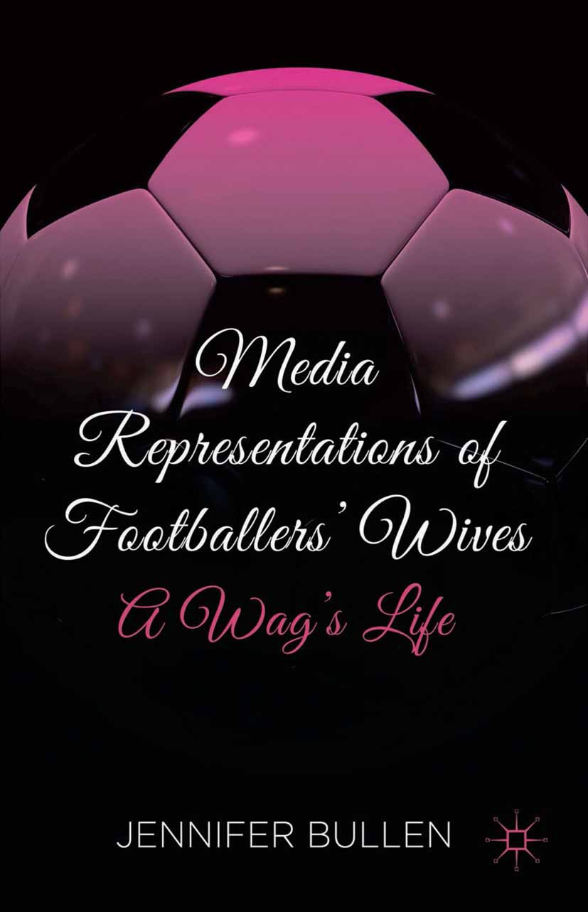 Bullen, Jennifer - Media Representations of Footballers' Wives, ebook