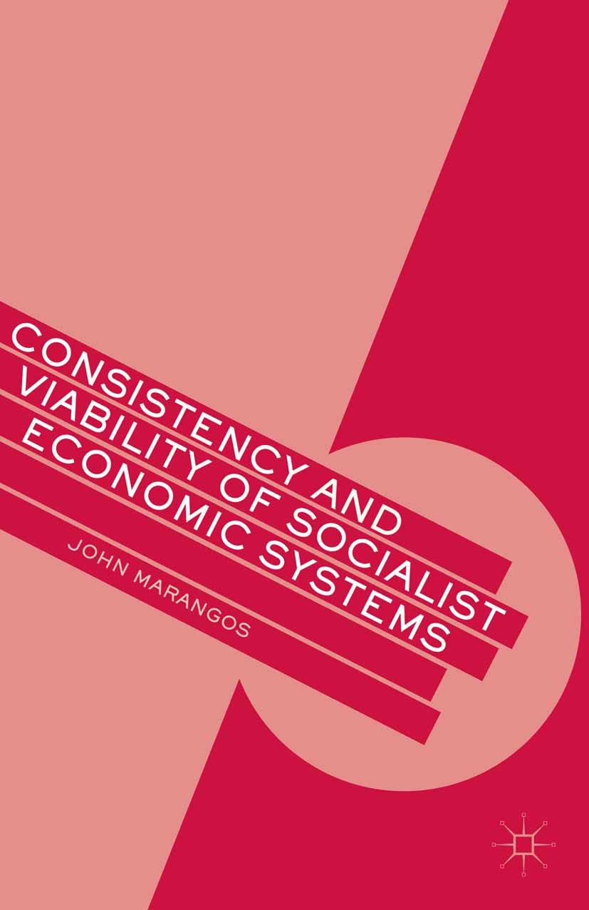 Marangos, John - Consistency and Viability of Socialist Economic Systems, ebook