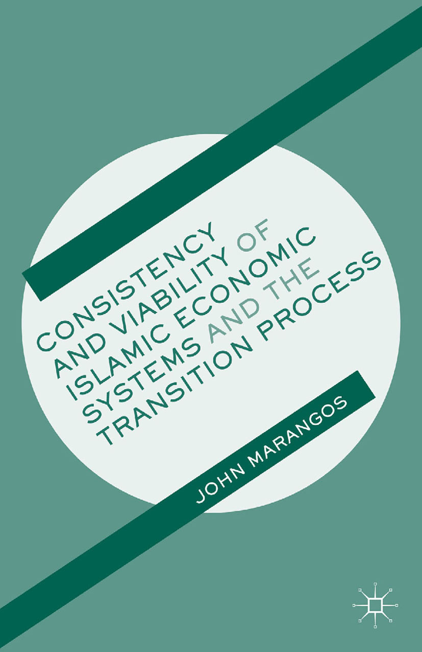 Marangos, John - Consistency and Viability of Islamic Economic Systems and the Transition Process, ebook