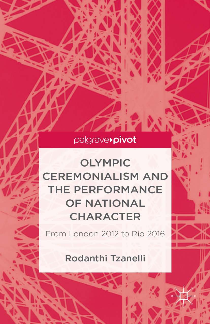 Tzanelli, Rodanthi - Olympic Ceremonialism and The Performance of National Character: From London 2012 to Rio 2016, ebook