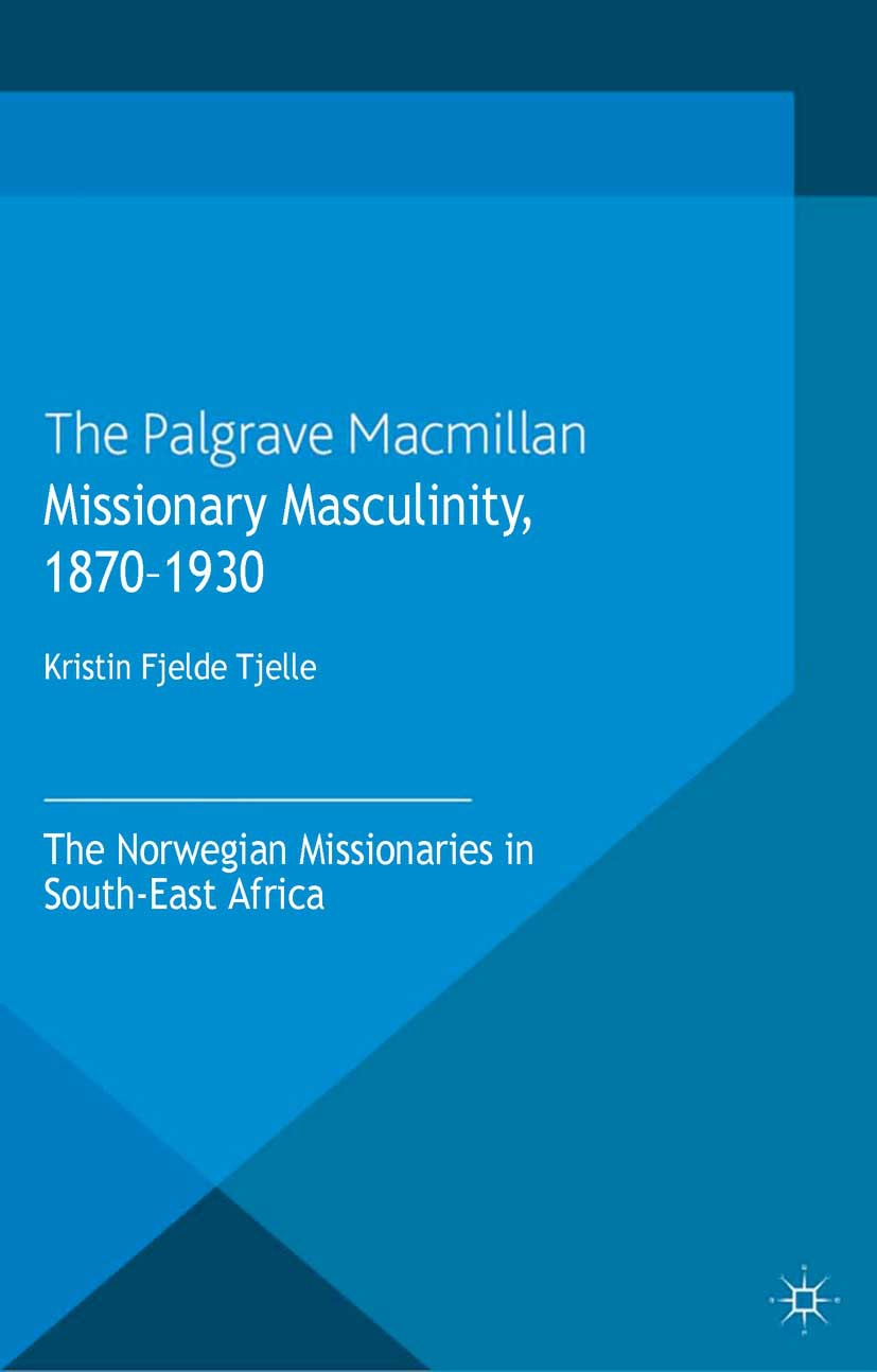 Tjelle, Kristin Fjelde - Missionary Masculinity, 1870–1930, ebook