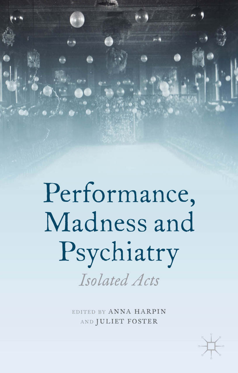 Foster, Juliet - Performance, Madness and Psychiatry, ebook