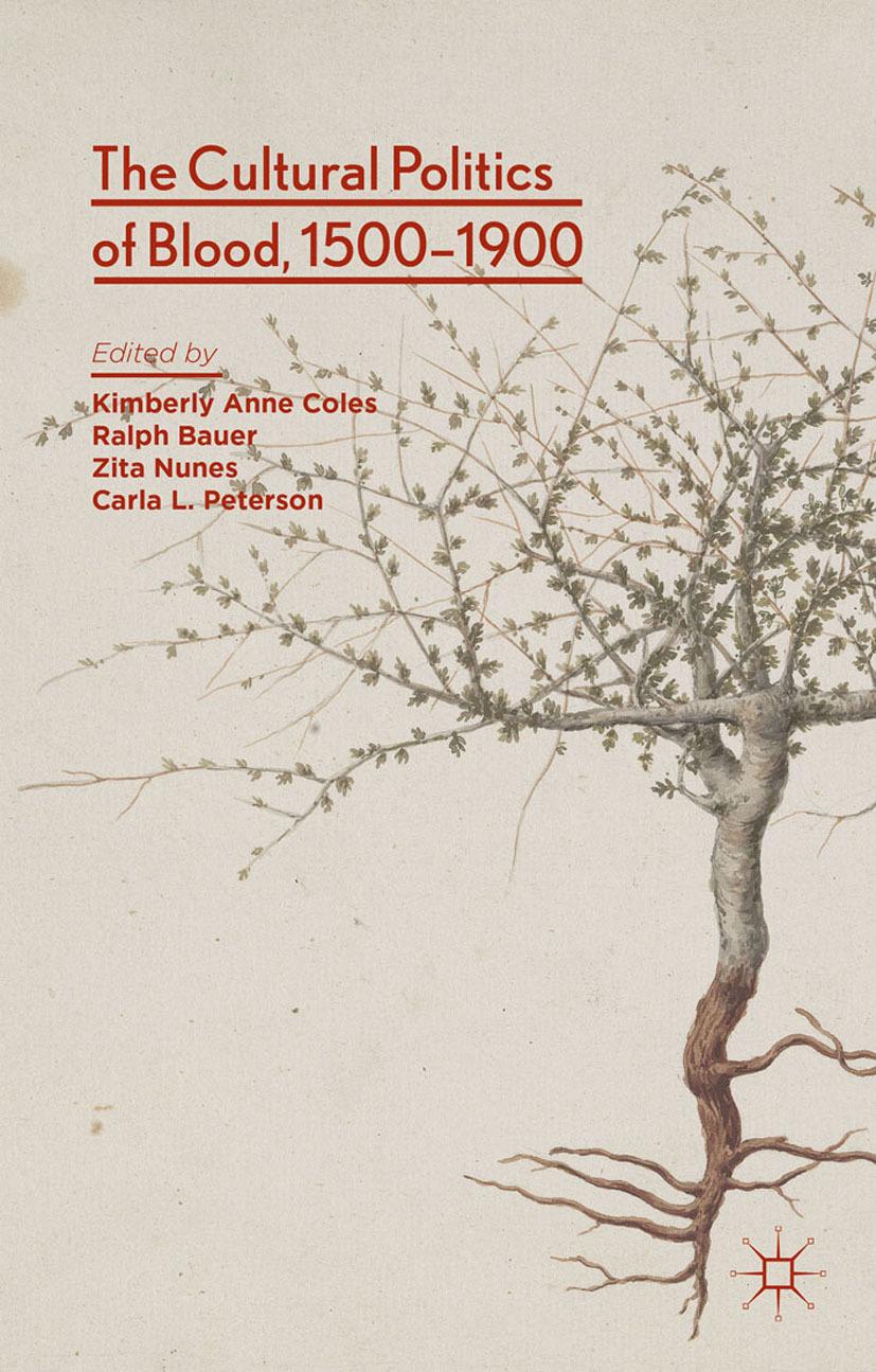 Bauer, Ralph - The Cultural Politics of Blood, 1500–1900, ebook