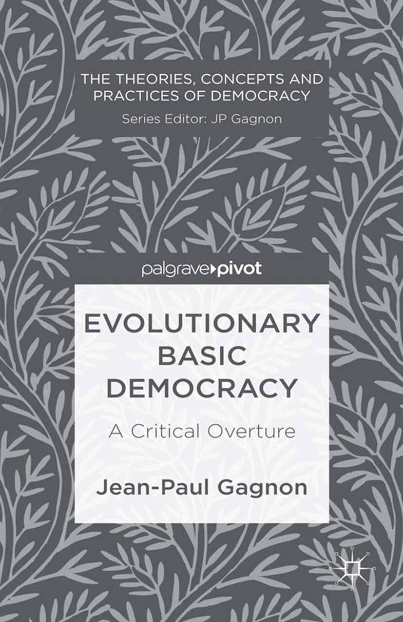 Gagnon, Jean-Paul - Evolutionary Basic Democracy: A Critical Overture, ebook