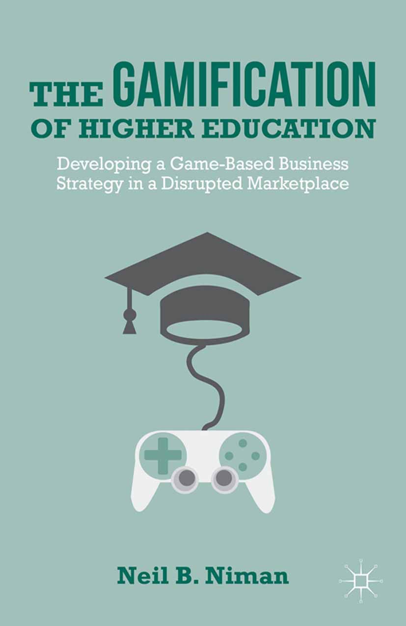 Niman, Neil B. - The Gamification of Higher Education, ebook