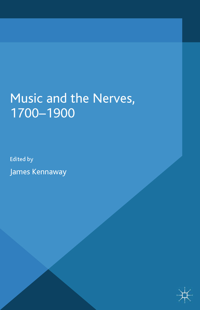 Kennaway, James - Music and the Nerves, 1700–1900, ebook