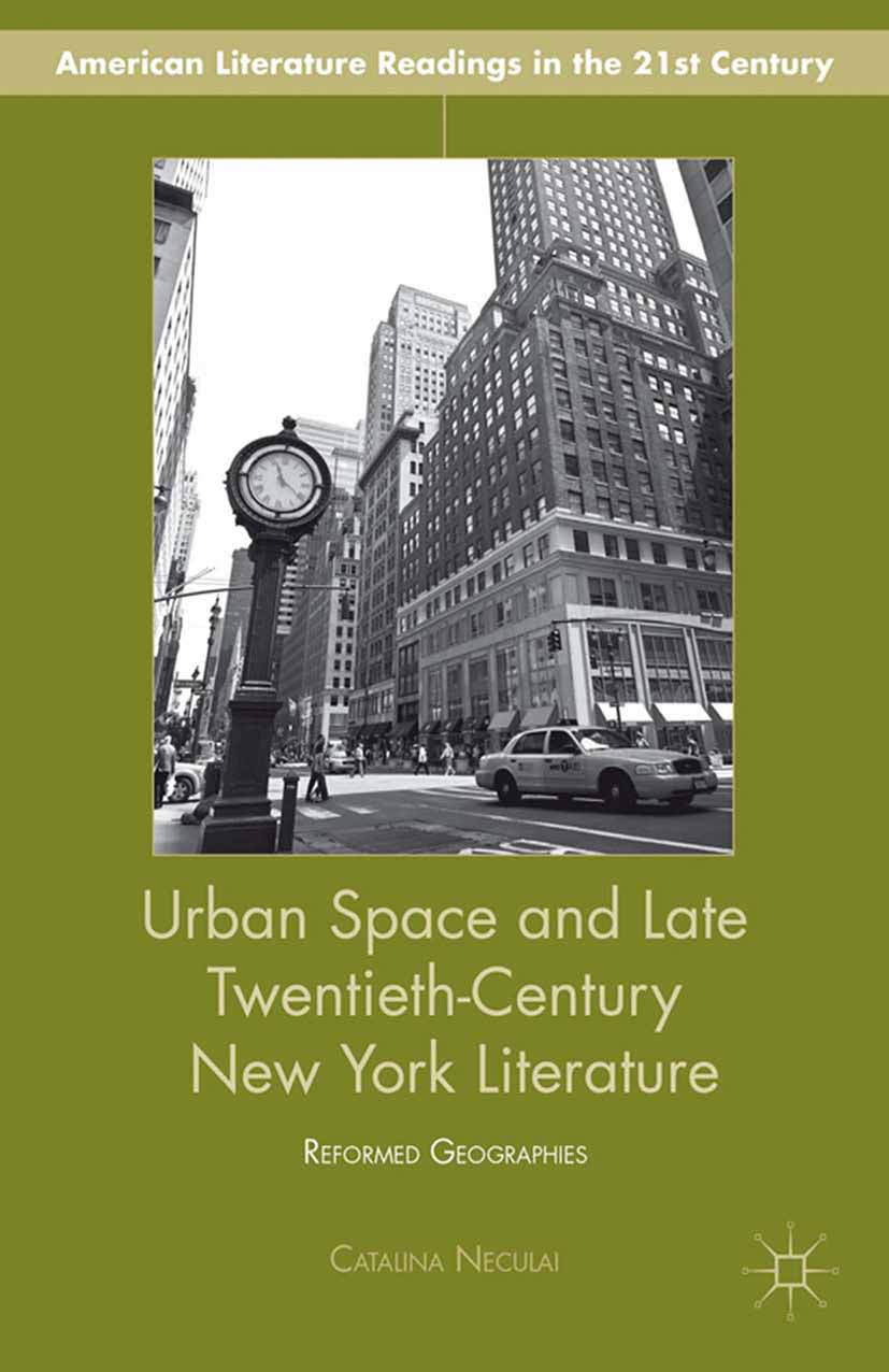Neculai, Catalina - Urban Space and Late Twentieth-Century New York Literature, e-kirja