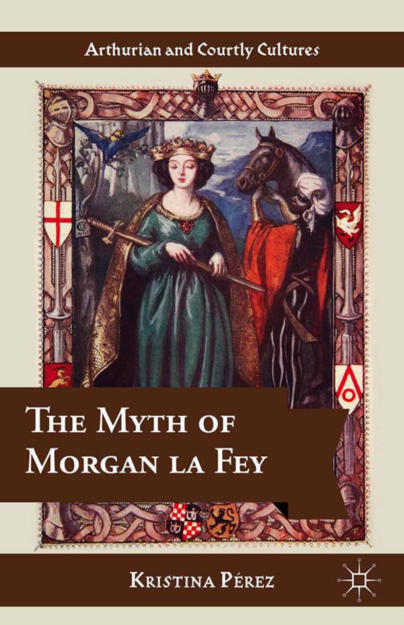 Pérez, Kristina - The Myth of Morgan La Fey, ebook