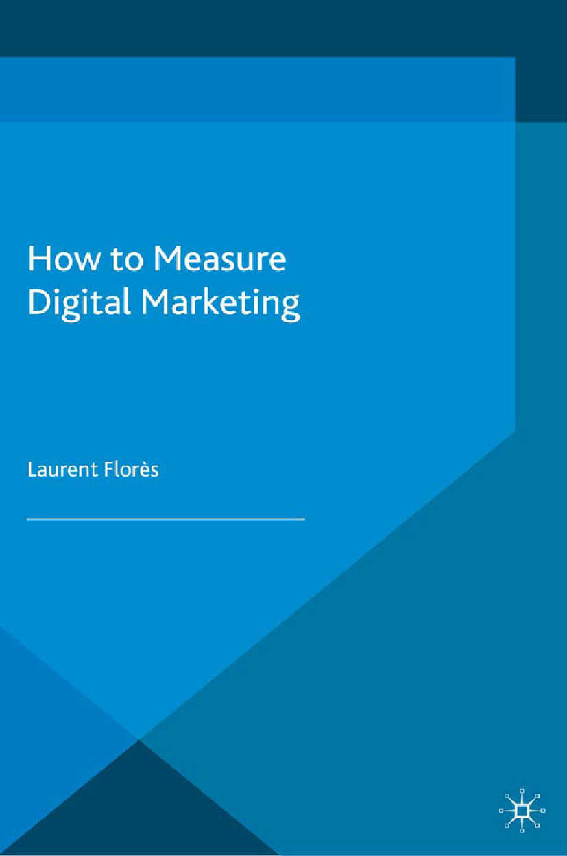 Florès, Laurent - How to Measure Digital Marketing, ebook