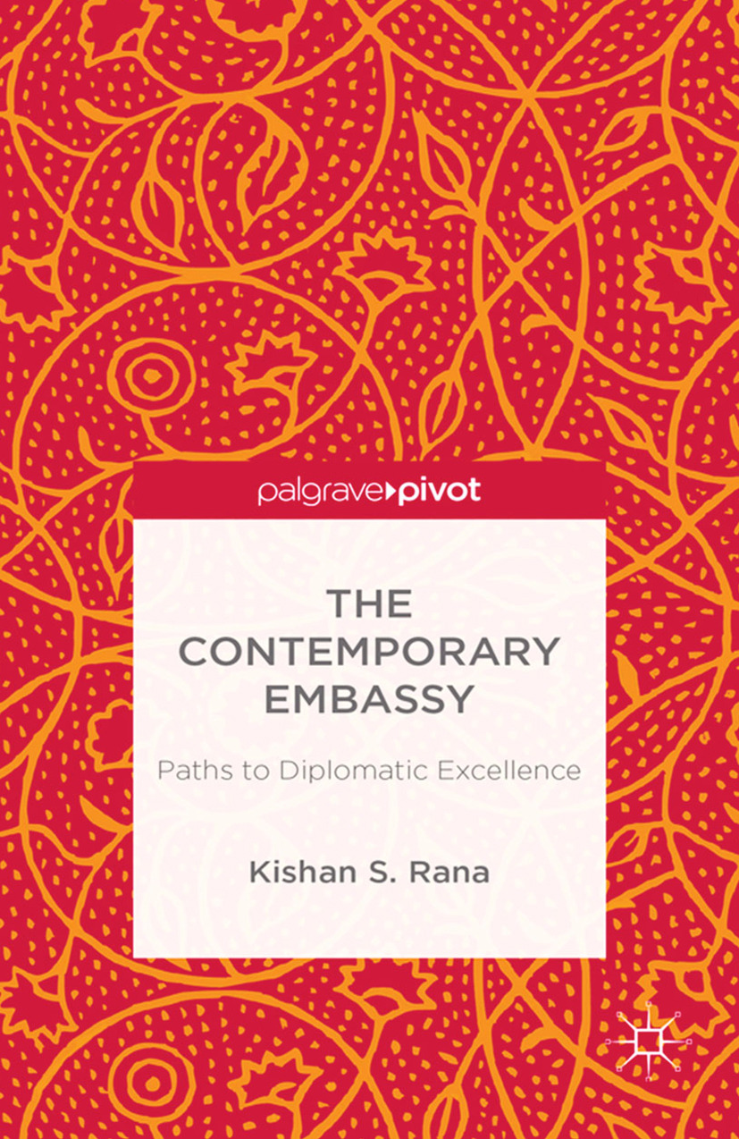 Rana, Kishan S. - The Contemporary Embassy: Paths to Diplomatic Excellence, ebook