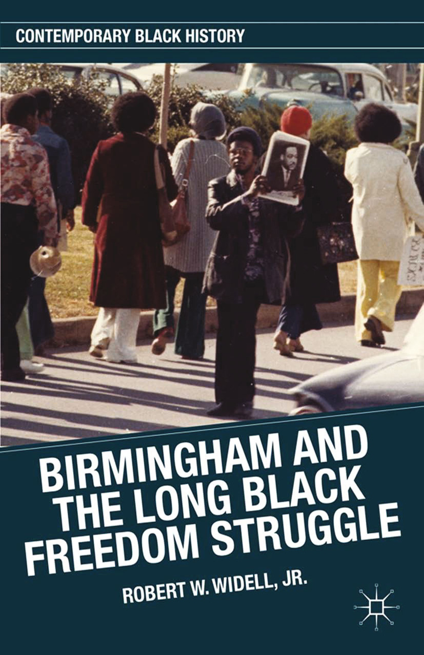 Widell, Robert W. - Birmingham and the Long Black Freedom Struggle, ebook