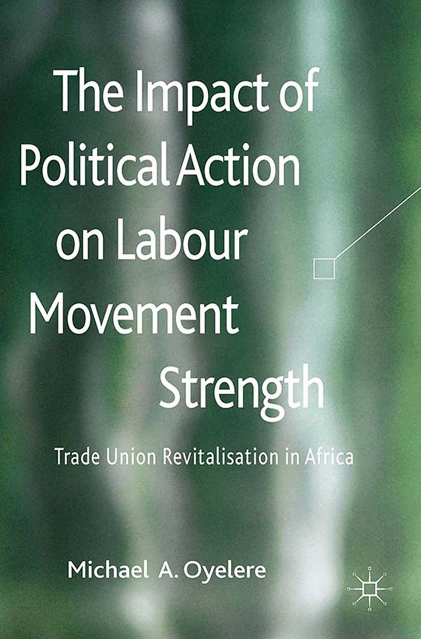Oyelere, Michael A. - The Impact of Political Action on Labour Movement Strength, ebook