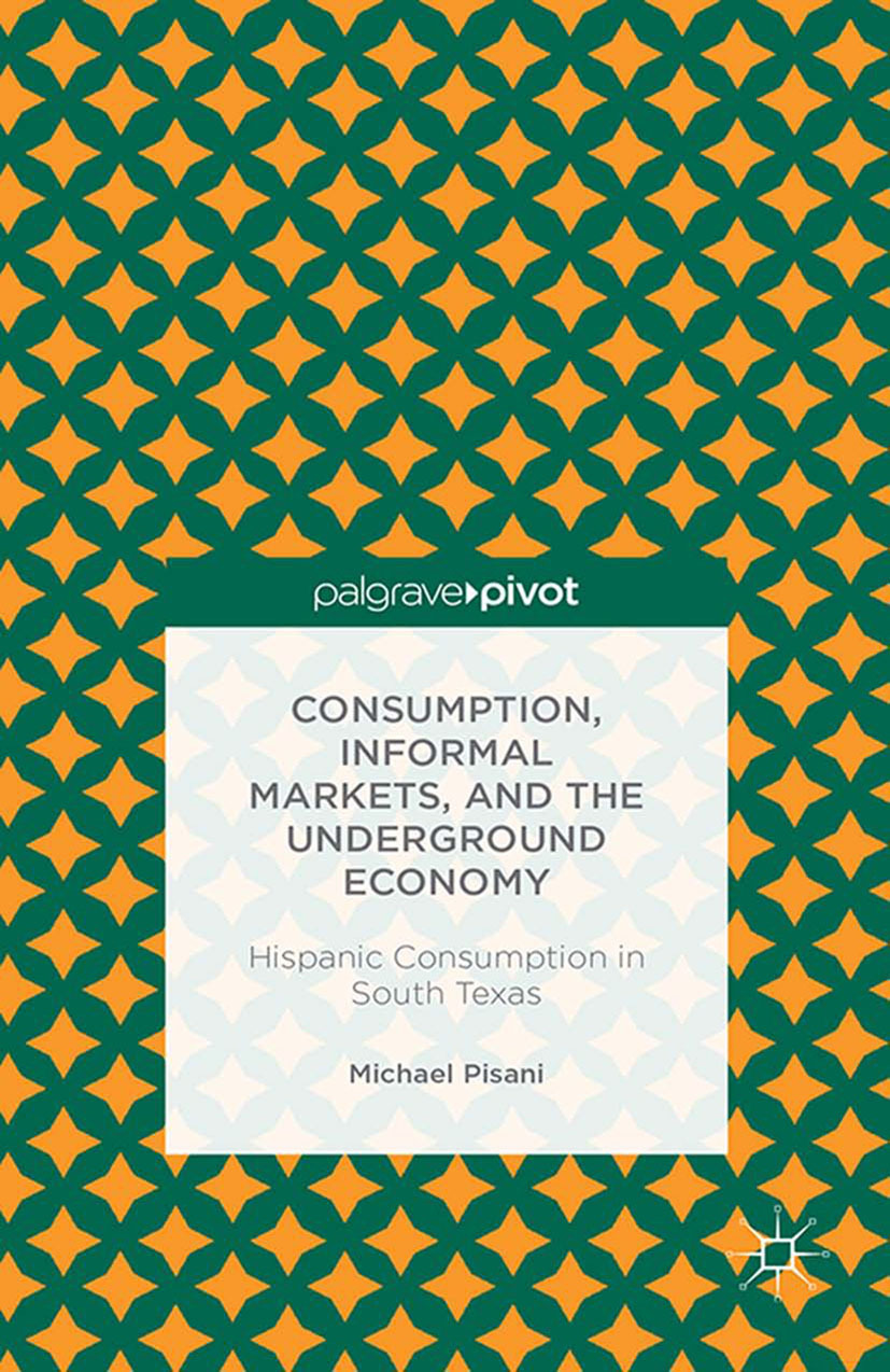 Pisani, Michael J. - Consumption, Informal Markets, and the Underground Economy, ebook