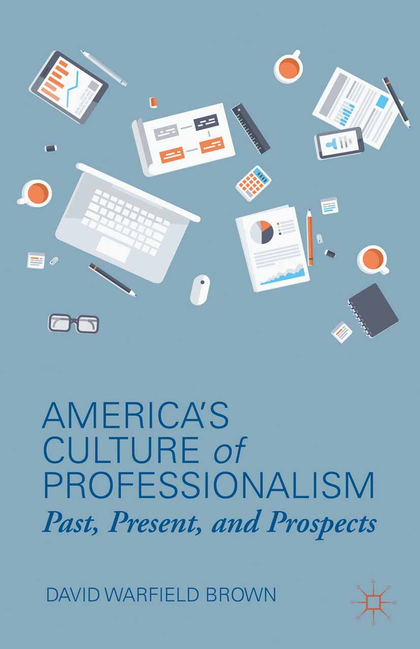 Brown, David Warfield - America's Culture of Professionalism, ebook
