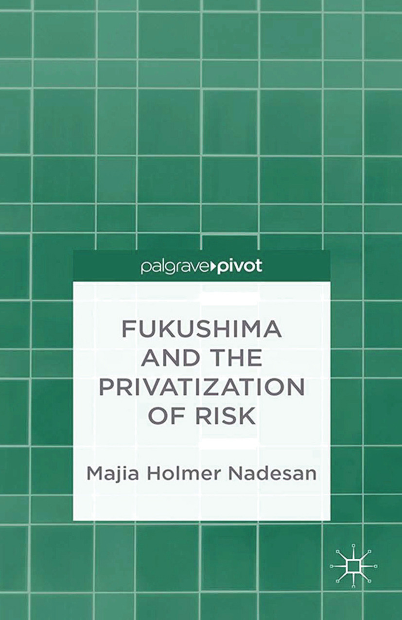 Nadesan, Majia Holmer - Fukushima and the Privatization of Risk, ebook