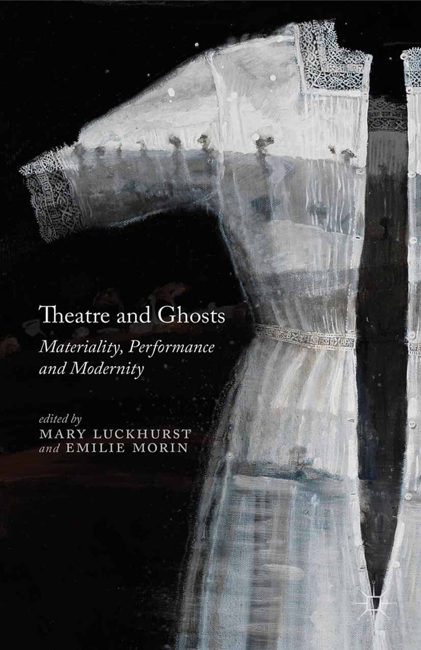 Luckhurst, Mary - Theatre and Ghosts, e-kirja