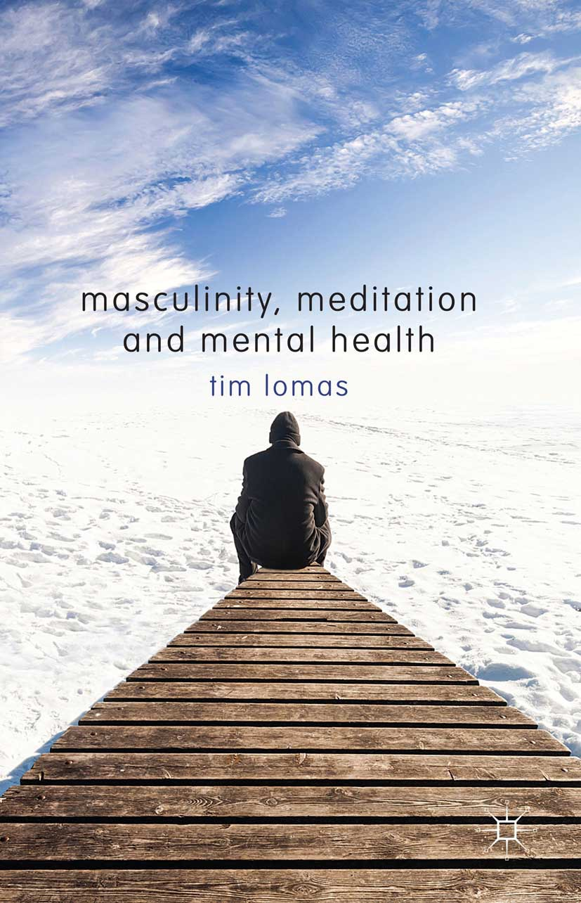 Lomas, Tim - Masculinity, Meditation and Mental Health, ebook