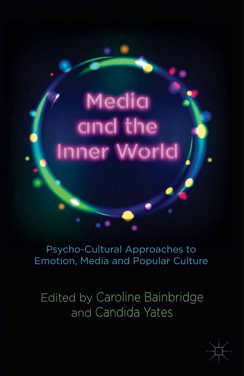 Bainbridge, Caroline - Media and the Inner World: Psycho-cultural Approaches to Emotion, Media and Popular Culture, ebook