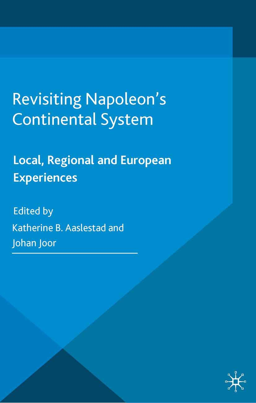 Aaslestad, Katherine B. - Revisiting Napoleon's Continental System, ebook