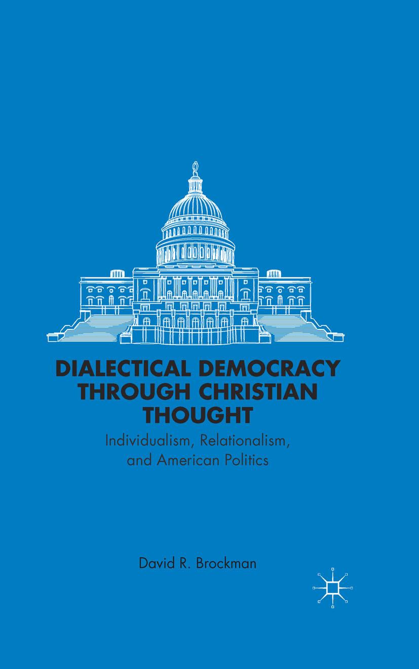 Brockman, David R. - Dialectical Democracy through Christian Thought, ebook