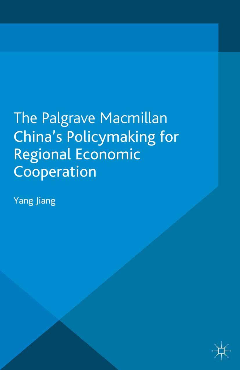 Jiang, Yang - China's Policymaking for Regional Economic Cooperation, e-bok