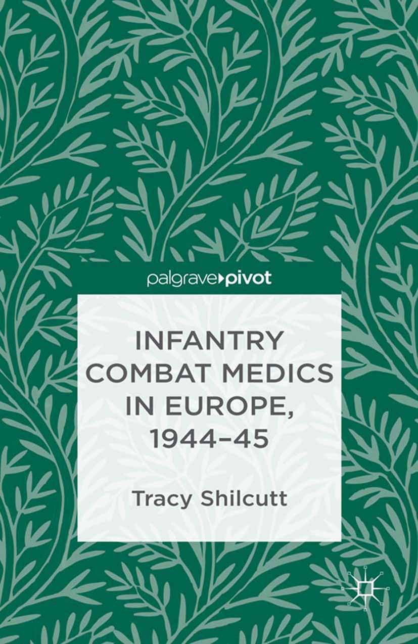 Shilcutt, Tracy - Infantry Combat Medics in Europe, 1944–45, ebook