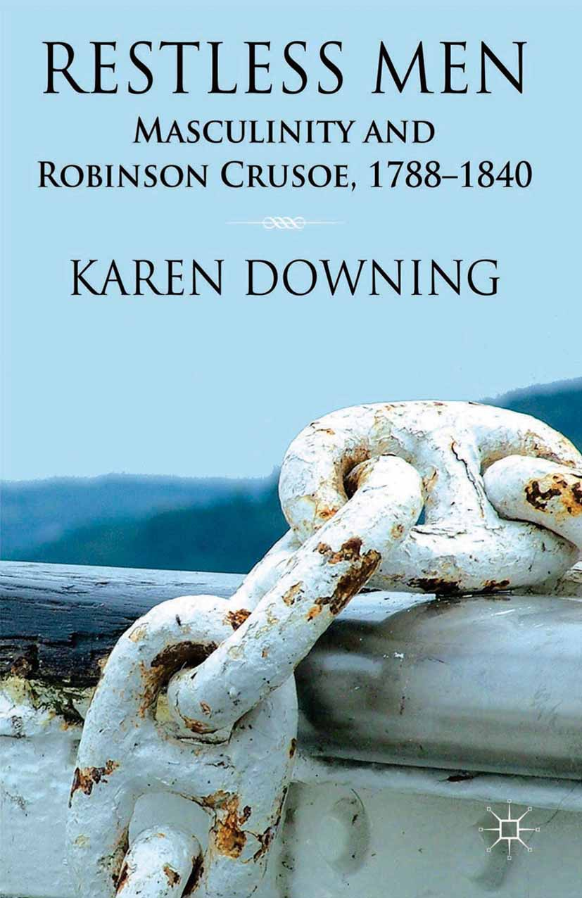 Downing, Karen - Restless Men: Masculinity and Robinson Crusoe, 1788–1840, ebook