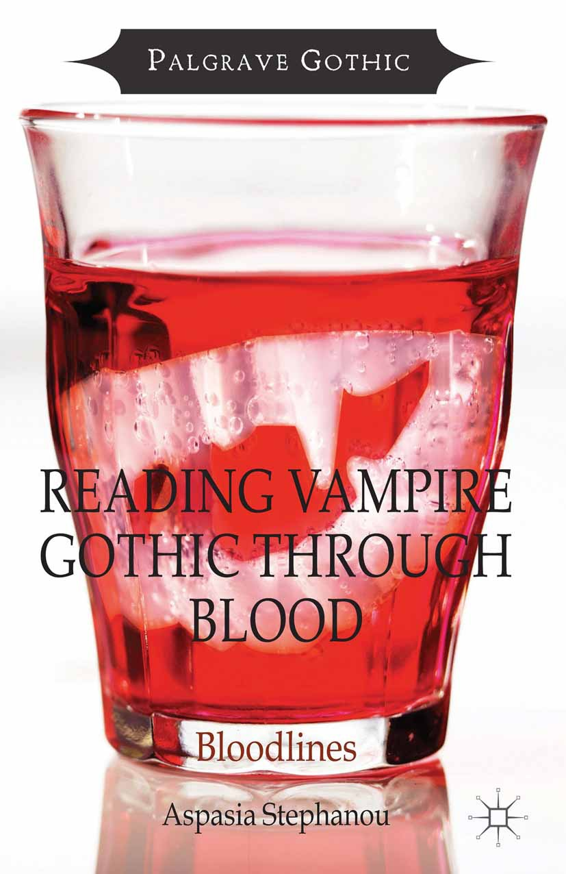 Stephanou, Aspasia - Reading Vampire Gothic Through Blood, ebook