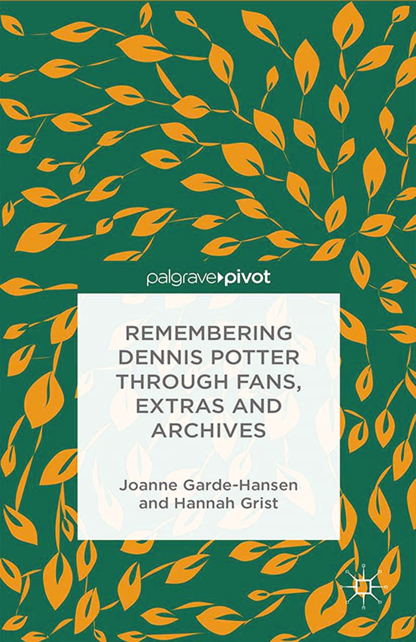 Garde-Hansen, Joanne - Remembering Dennis Potter Through Fans, Extras and Archives, ebook