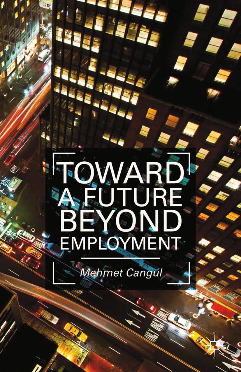 Cangul, Mehmet - Toward a Future Beyond Employment, ebook