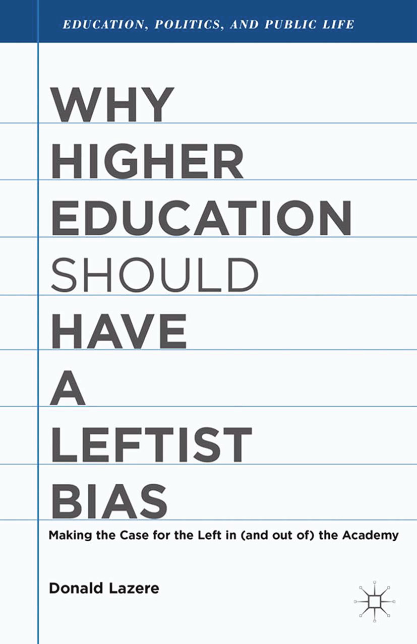 Lazere, Donald - Why Higher Education Should Have a Leftist Bias, ebook