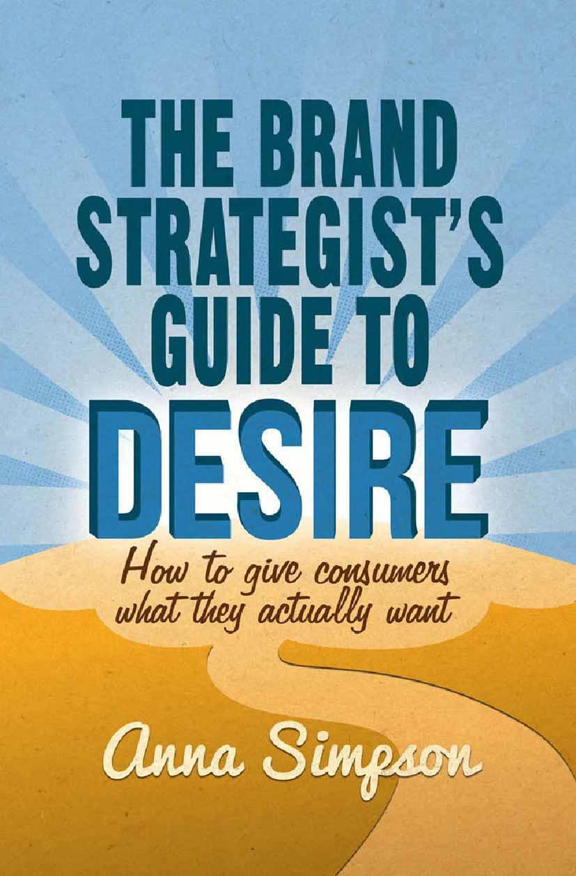Simpson, Anna - The Brand Strategist's Guide to Desire, ebook