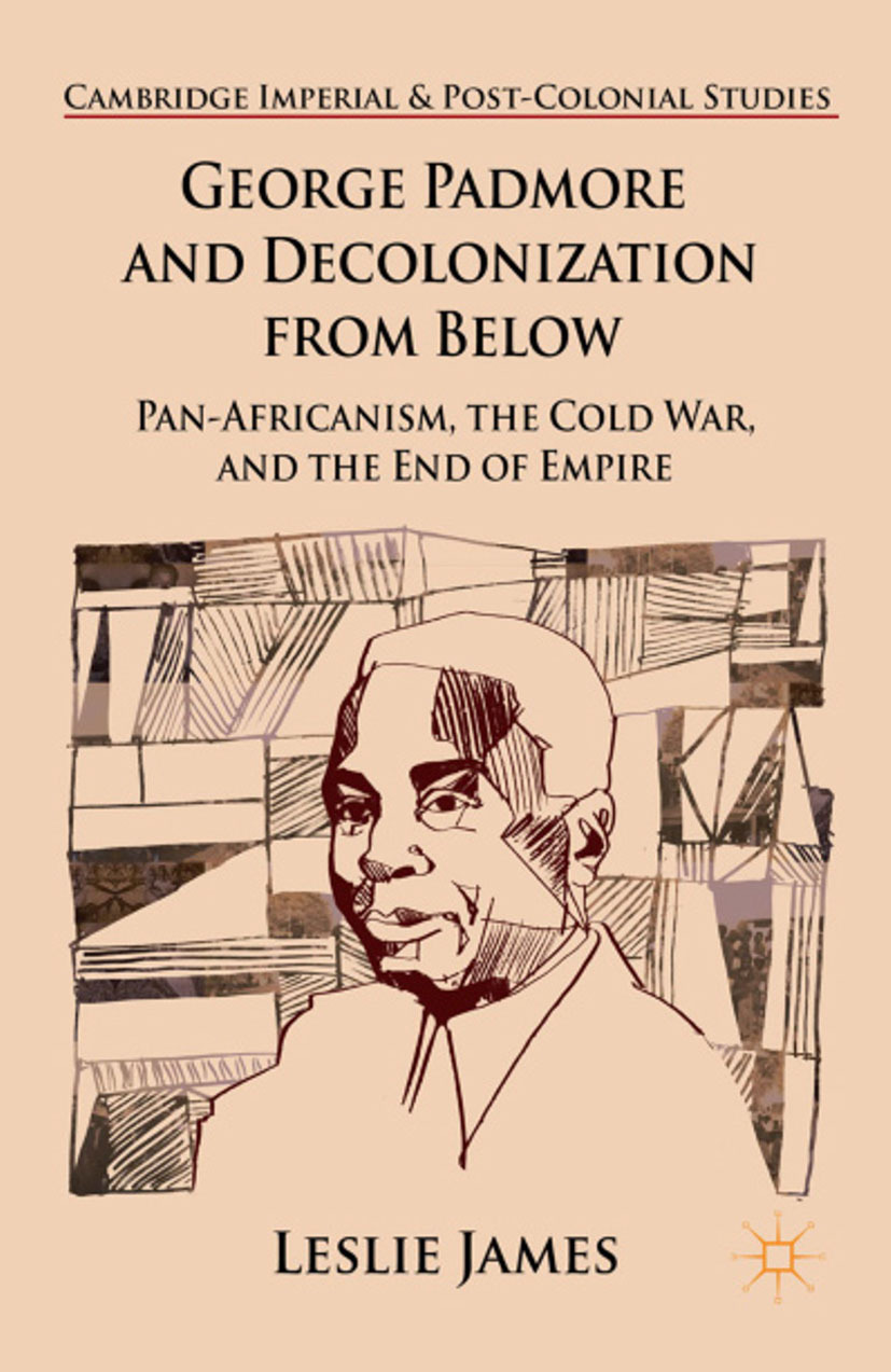 James, Leslie - George Padmore and Decolonization from Below, ebook