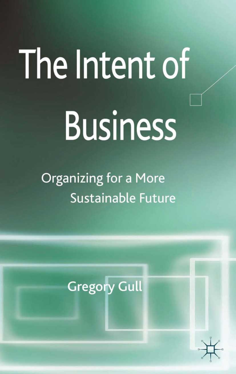 Gull, Gregory - The Intent of Business, ebook