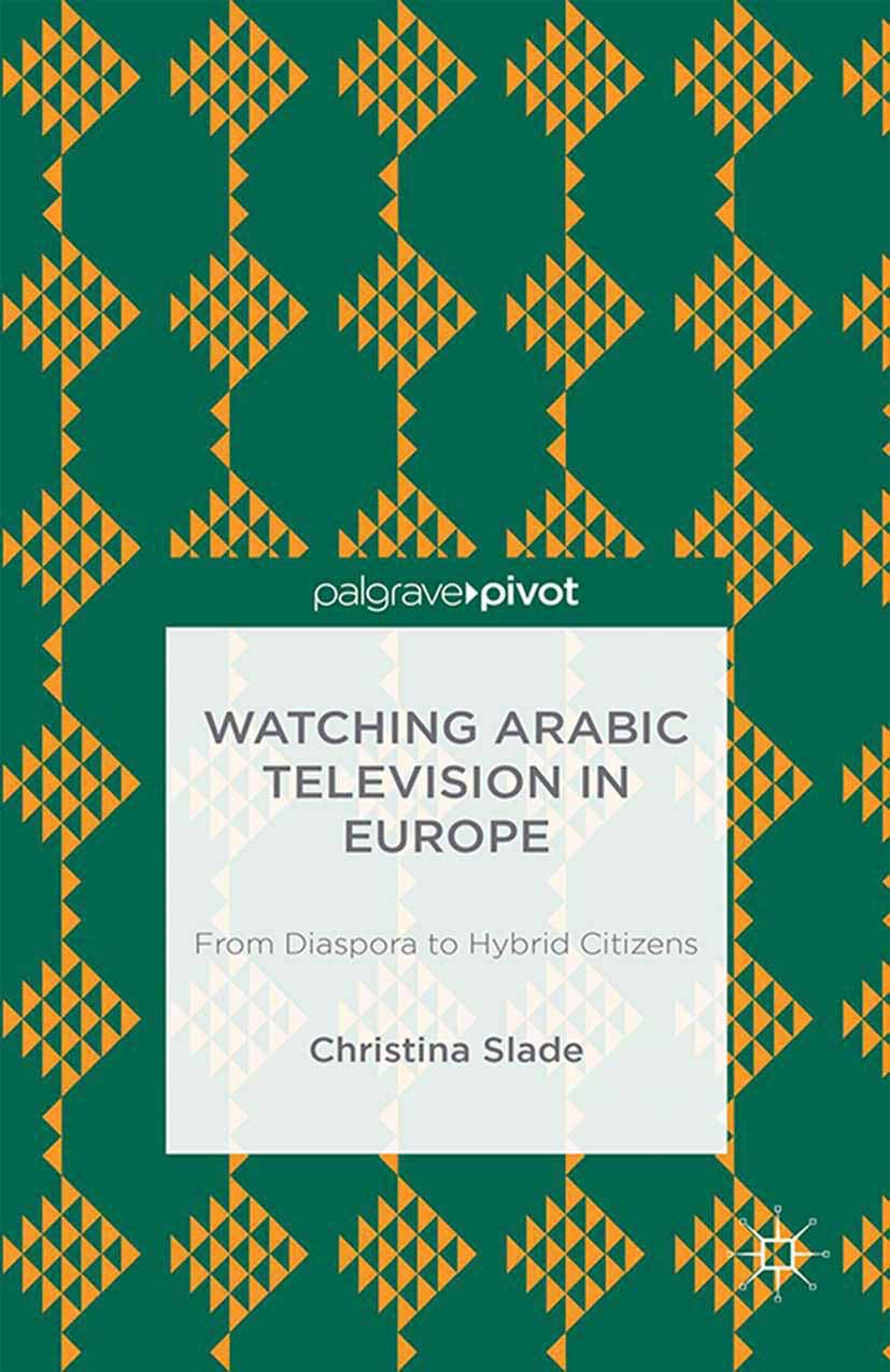 Slade, Christina - Watching Arabic Television in Europe, ebook