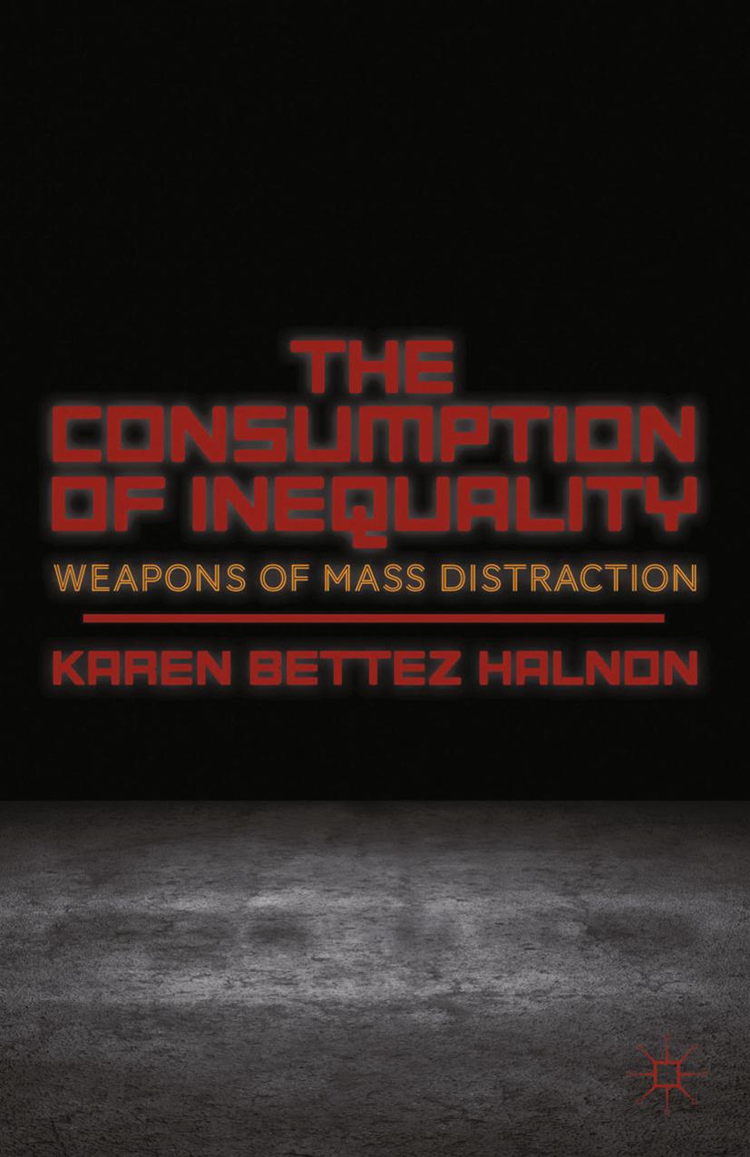Halnon, Karen Bettez - The Consumption of Inequality, ebook