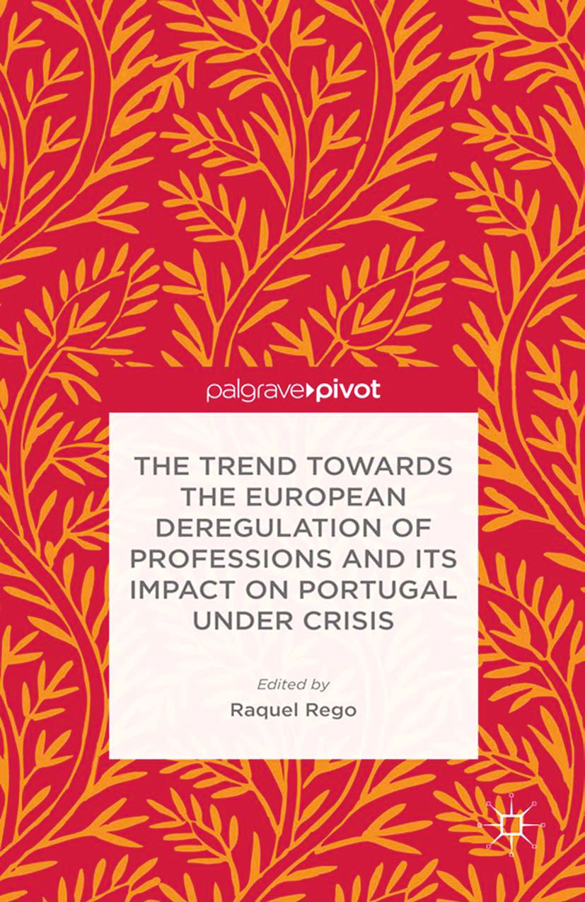 Rego, Raquel - The Trend towards the European Deregulation of Professions and Its Impact on Portugal under Crisis, ebook