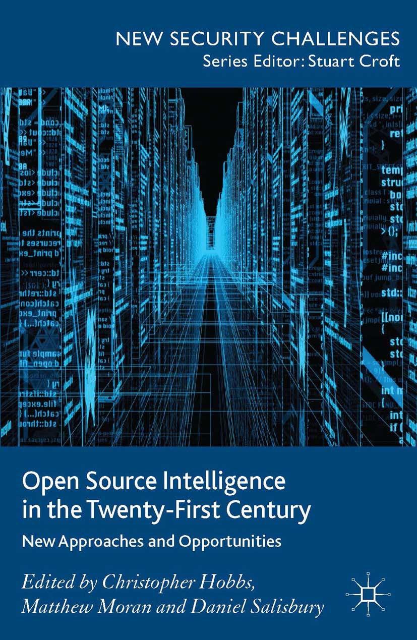 Hobbs, Christopher - Open Source Intelligence in the Twenty-First Century, ebook