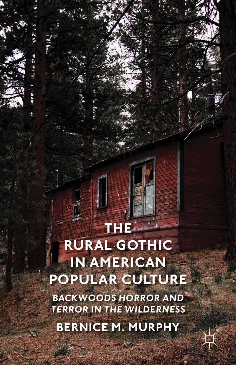 Murphy, Bernice M. - The Rural Gothic in American Popular Culture, ebook