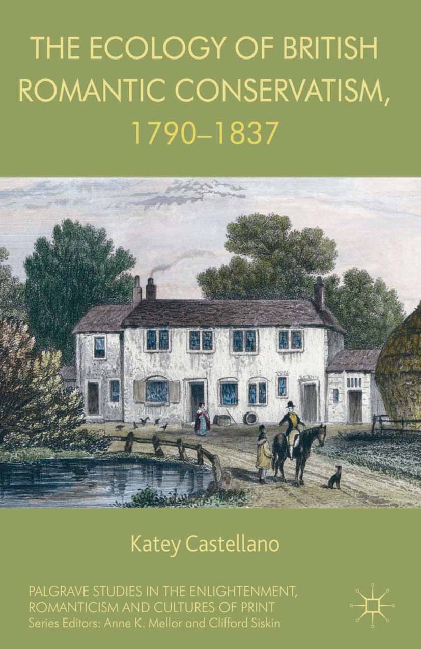 Castellano, Katey - The Ecology of British Romantic Conservatism, 1790–1837, ebook