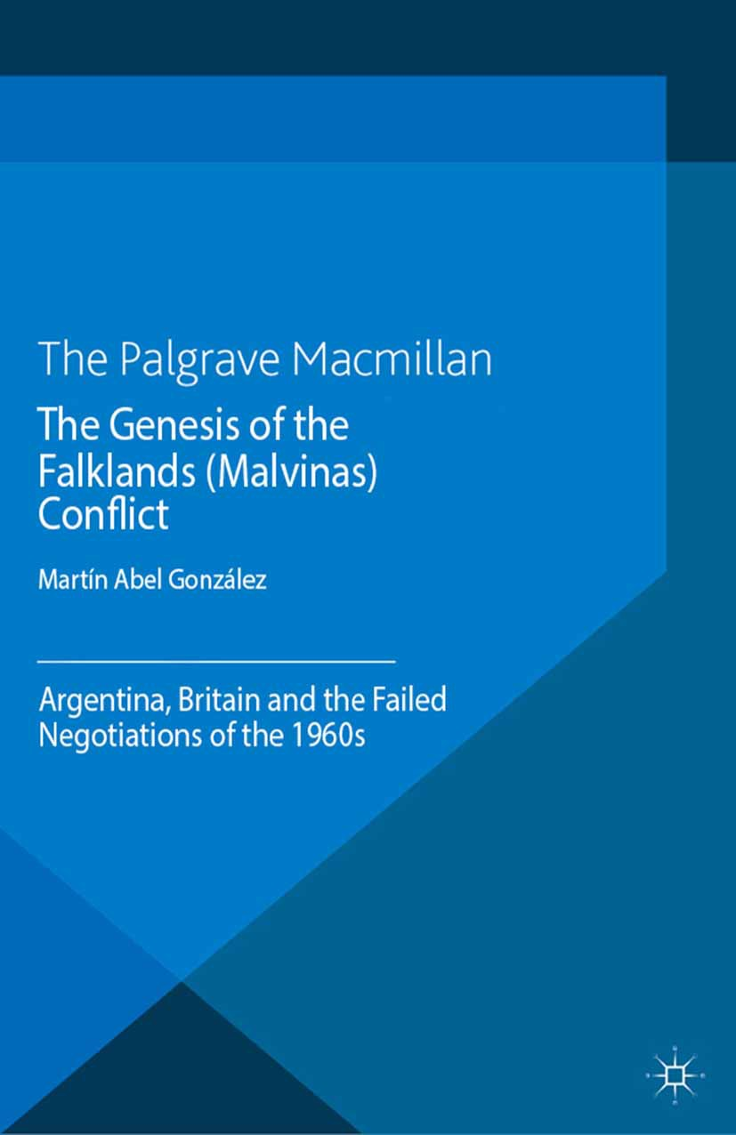 González, Martín Abel - The Genesis of the Falklands (Malvinas) Conflict, ebook