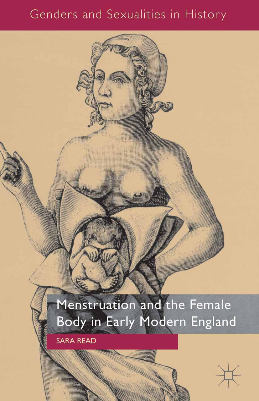 Read, Sara - Menstruation and the Female Body in Early Modern England, ebook