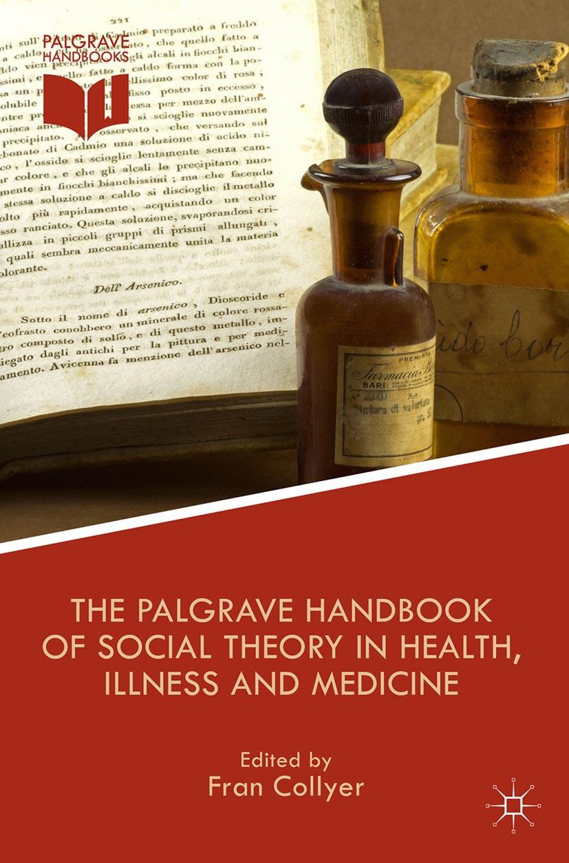 Collyer, Fran - The Palgrave Handbook of Social Theory in Health, Illness and Medicine, ebook