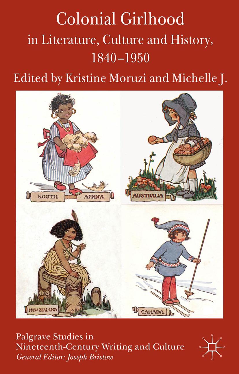 Moruzi, Kristine - Colonial Girlhood in Literature, Culture and History, 1840–1950, ebook