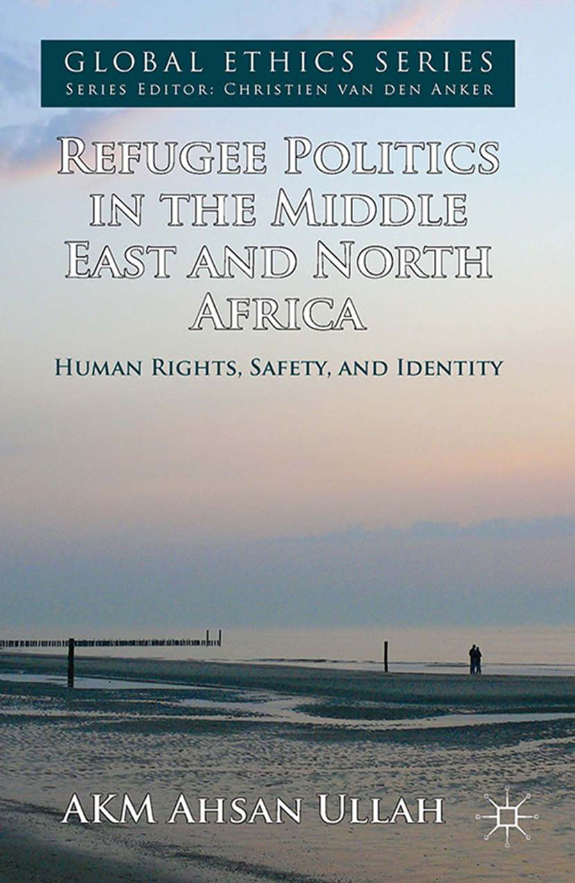 Ullah, AKM Ahsan - Refugee Politics in the Middle East and North Africa, ebook