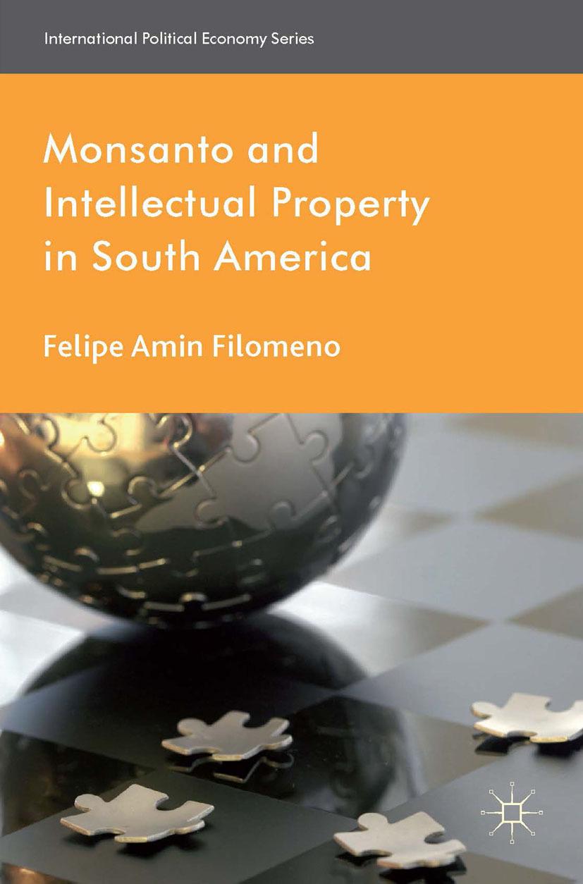 Filomeno, Felipe Amin - Monsanto and Intellectual Property in South America, ebook