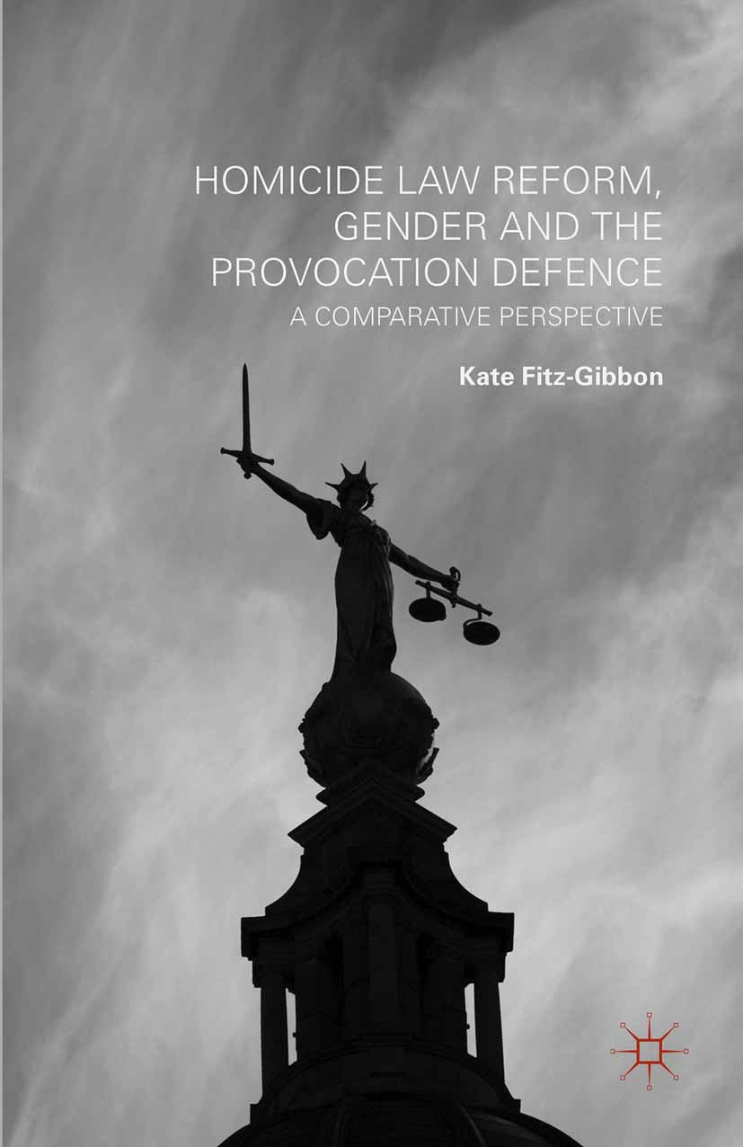 Fitz-Gibbon, Kate - Homicide Law Reform, Gender and the Provocation Defence, ebook