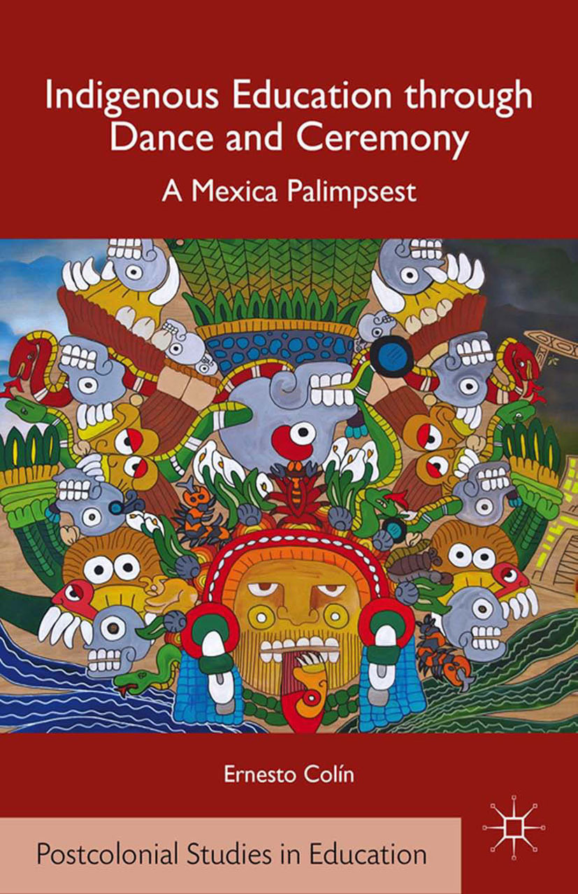 Colín, Ernesto Tlahuitollini - Indigenous Education through Dance and Ceremony, ebook
