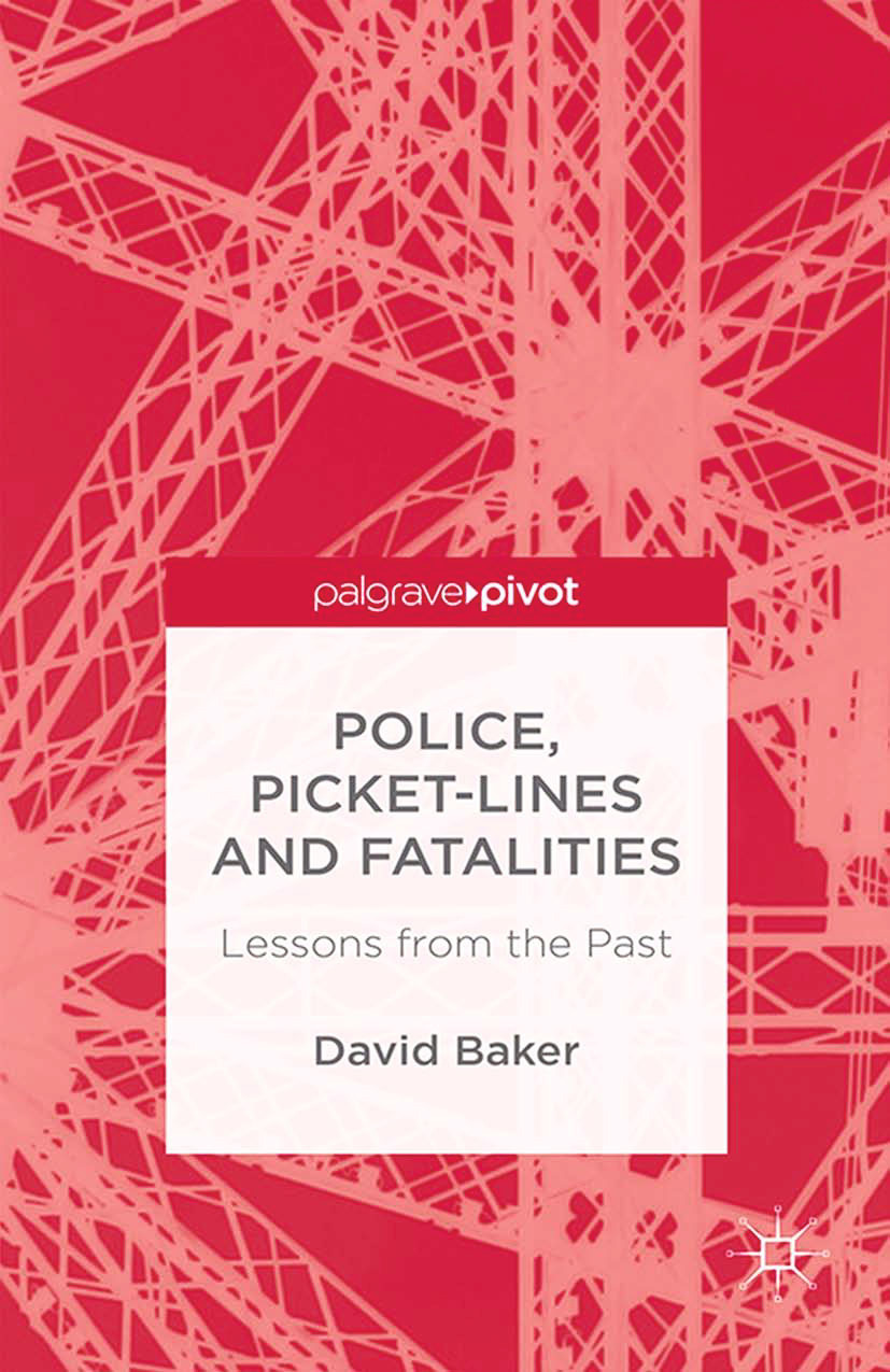 Baker, David - Police, Picket-Lines and Fatalities: Lessons from the Past, ebook